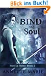 Bind the Soul (Steel & Stone Book 2)...
