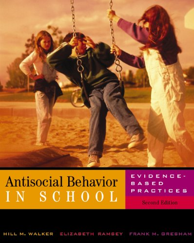 Antisocial Behavior in Schools: Evidence-Based Practices...
