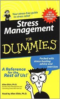 Stress Management for Dummies: Ph.D., ALLEN ELKIN