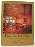 img - for Victorian Splendour: Australian Interior Decoration 1837-1901 by Suzanne Forge (1982-04-01) book / textbook / text book
