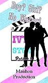 Boy ? Girl ? No Matter ! - Partie 3 (Ivy's Story)