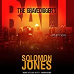 The Gravedigger's Ball: The Coletti Novels, Book 2 (       UNABRIDGED) by Solomon Jones Narrated by Cary Hite