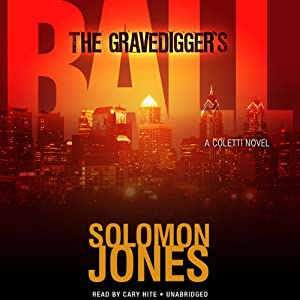 The Gravedigger's Ball: The Coletti Novels, Book 2 | [Solomon Jones]