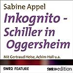 Inkognito - Schiller in Oggersheim   Sabine Appel