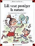 echange, troc Dominique de Saint Mars, Serge Bloch - Lili veut protéger la nature