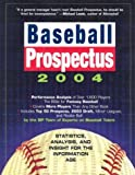 Baseball Prospectus 2004: Statistics, Analysis, and Attitude for the Information Age