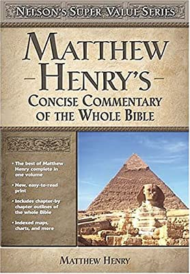 Matthew Henry's Concise Commentary on the Whole Bible (Super Value Series)