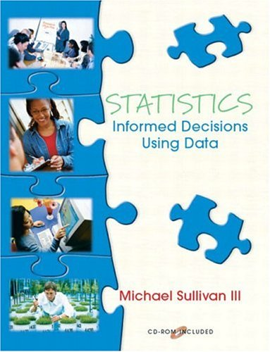 Statistics: Informed Decisions Using Data, Michael Sullivan