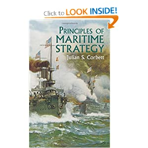 Principles of Maritime Strategy (Dover Military History, Weapons, Armor) by Sir Julian Stafford Corbett