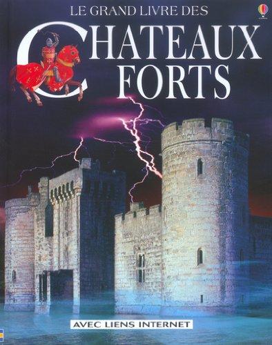 Le Grand livre des Chateaux-Forts