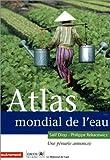 echange, troc Salif Diop, Philippe Rekacewicz - Atlas mondial de l'eau : Une pénurie annoncée