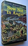 img - for Sow Not In Anger book / textbook / text book