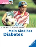 img - for Mein Kind hat Diabetes. book / textbook / text book