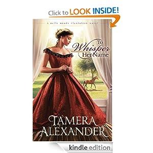 To Whisper Her Name (A Belle Meade Plantation Novel)