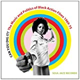 Various Artists Soul Jazz Records Presents Can You Dig It? The Music And Politics Of Black Action Films 1969-75