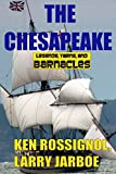 img - for The Chesapeake: Legends, Yarns & Barnacles: The Chesapeake book / textbook / text book