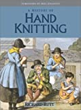 A History of Hand Knitting (1931499373) by Rutt, Richard