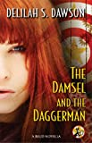 The Damsel and the Daggerman: A BLUD Novella (A Blud Novel Series Book 5)