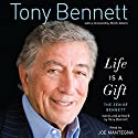 Life Is a Gift: The Zen of Bennett Audiobook by Tony Bennett Narrated by Joe Mantegna