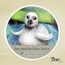 Dass hässliche kleine Entlein: iDrawTales (       ungekürzt) von Hans Christian Andersen Gesprochen von: Samy Andersen