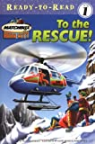 To the Rescue! (0689858981) by Schoberle, Cecile