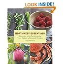 Northwest Essentials: Cooking with Ingredients That Define a Region's Cuisine