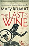The Last of the Wine: A Virago Modern Classic (VMC)