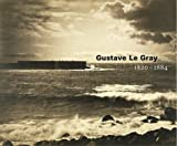 img - for Gustave Le Gray, 1820-1884 book / textbook / text book