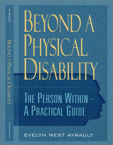 Beyond a Physical Disability: The Person Within: A Practical Guide