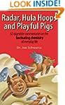 Radar, Hula Hoops and Playful Pigs