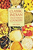 Classic Indian Vegetarian Cookery (1904010571) by Sahni, Julie