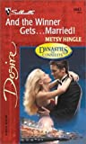img - for And The Winner Gets...Married! (Dynasties: The Connellys) (Silhouette Desire) book / textbook / text book