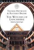 The Witches of Lancashire (Globe Quartos) (0878301585) by Heywood, Thomas