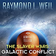 Galactic Conflict: The Slaver Wars, Book 6 (       UNABRIDGED) by Raymond L. Weil Narrated by Liam Owen