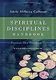 img - for Spiritual Disciplines Handbook: Practices That Transform Us book / textbook / text book