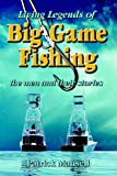 img - for Living Legends of Big Game Fishing book / textbook / text book