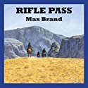 Rifle Pass Audiobook by Max Brand Narrated by Jeff Harding