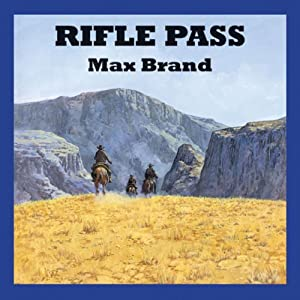 Rifle Pass | [Max Brand]