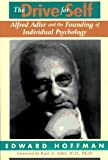 img - for The Drive for Self: Alfred Adler and the Founding of Individual Psychology book / textbook / text book