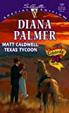 Matt Caldwell: Texas Tycoon (Long, Tall Texans) (Harlequin Special Edition) (0373242972) by Diana Palmer