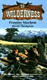 Frontier Mayhem (Wilderness #25), Thompson, David