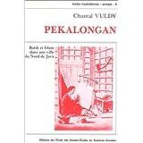 Pekalongan : batik et Islam dans une ville du Nord de Java (French Edition)