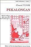 echange, troc Chantal Vuldy - Pekalongan : batik et Islam dans une ville du Nord de Java