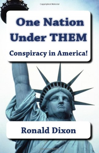One Nation Under Them / Conspiracy in America!: A new generation of Americans are aware that something is wrong. Through