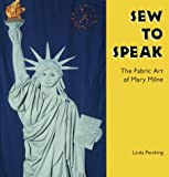 img - for Sew to Speak: The Fabric Art of Mary Milne (Folk Art and Artists Series) book / textbook / text book