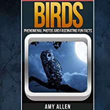 Birds: Fascinating Fun Facts, Our World's Remarkable Creatures Series Audiobook by Amy Allen Narrated by Phillip J. Mather