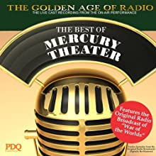 The Best of Mercury Theater with Orson Welles: The Golden Age of Radio, Old Time Radio Shows and Serials  by PDQ Audioworks Narrated by Orson Welles