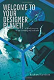 img - for Welcome to Your Designer Planet!: A Brief Account of the Cosmogony on Earth book / textbook / text book