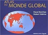 echange, troc Hubert Védrine, Pascal Boniface - Atlas du monde global