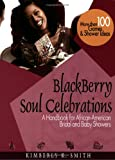 BlackBerry Soul Celebrations: A Handbook for African-American Bridal and Baby Showers